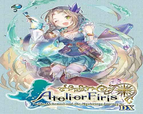 Atelier Firis The Alchemist and the Mysterious Journey DX Free