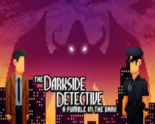 The Darkside Detective A Fumble in the Dark Free Download