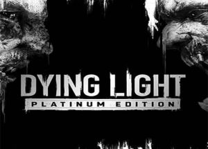 Dying Light Platinum Edition PC Game Free Download