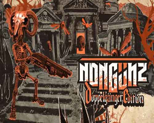 Nongunz Doppelganger Edition PC Game Free Download