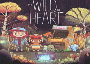 The Wild at Heart PC Game Free Download