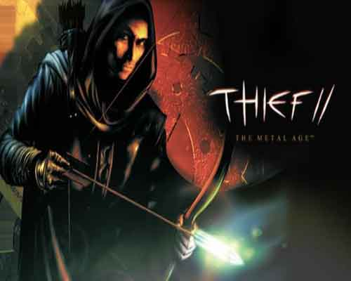 Thief II The Metal Age Game Free Download