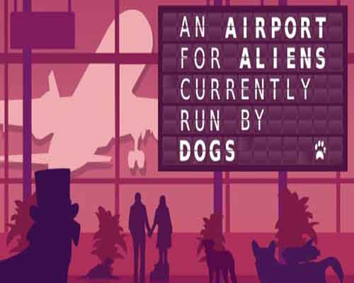 An Airport for Aliens Currently Run by Dogs Free