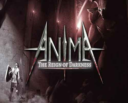 Anima The Reign of Darkness Game Free Download