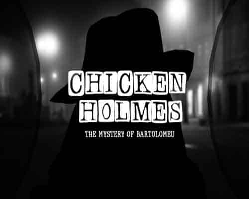 Chicken Holmes The Mystery of Bartolomeu PC Game Free Download