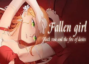 Fallen girl Black rose and the fire of desire Free Download