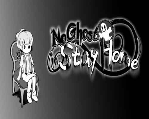 No Ghost in Stay Home PC Game Free Download