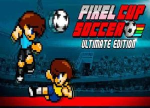 Pixel Cup Soccer Ultimate Edition PC Game Free