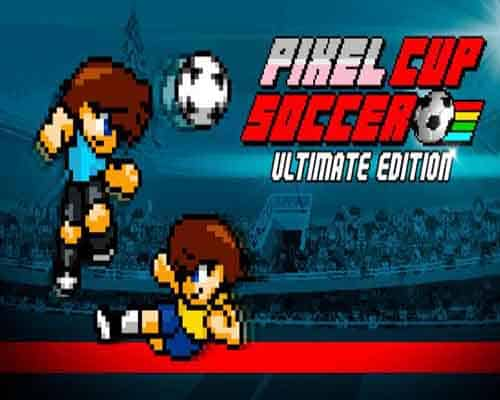 Pixel Cup Soccer Ultimate Edition PC Game Free Download