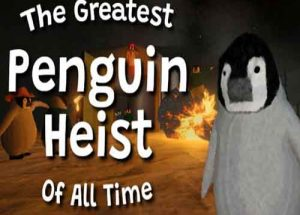 The Greatest Penguin Heist of All Time PC Game Free Download