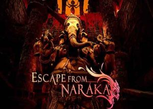 Escape from Naraka PC Game Free Download